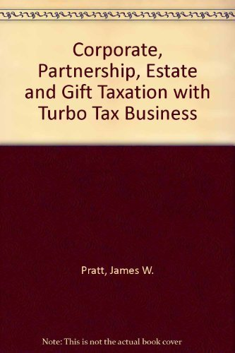 corporate-partnership-estate-and-gift-taxation-with-turbo-tax-business-by-james-w-pratt-2007-05-01