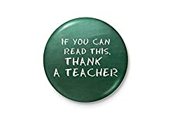If You Can Read This, Thank A Teacher - Badge