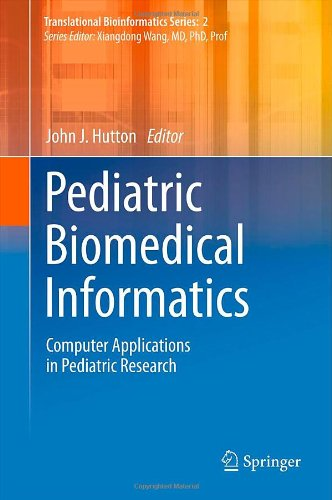 Pediatric Biomedical Informatics: Computer Applications in Pediatric Research