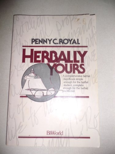 Herbally Yours, by Penny C. Royal