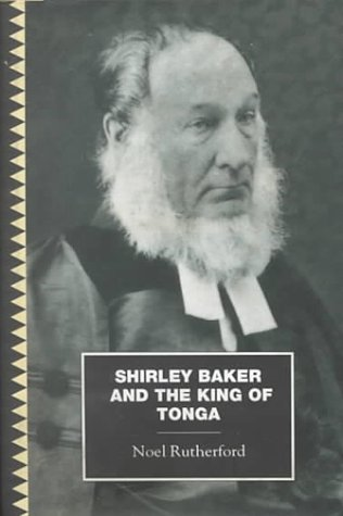 Shirley Baker and the King of Tonga (The Pasifika Library)