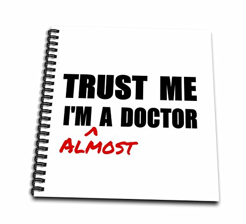 3dRose db_195601_2 Trust Me I'm Almost A Doctor Medical Medicine Or PhD Humor Student Gift Memory Book, 12 x 12