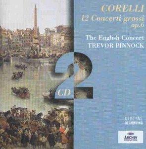 Corelli: Conc Grossi Op. 6 (Gesamtaufnahme)