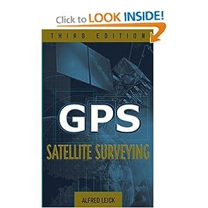 Fourth Edition of GPS Satellite Surveying Book Published ...