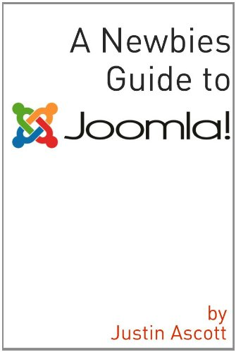 a-newbies-guide-joomla-a-beginnings-guide-to-the-free-and-open-source-content-management-systems