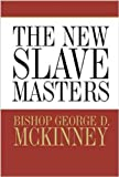 img - for The New Slavemasters book / textbook / text book