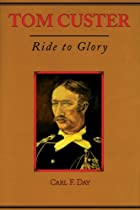 Tom Custer: Ride To Glory