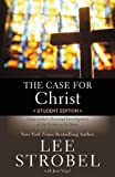 img - for The Case for Christ Student Edition: A Journalist's Personal Investigation of the Evidence for Jesus (Case for ... Series for Students) book / textbook / text book