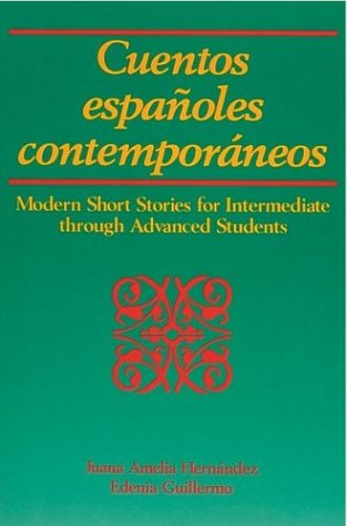 Cuentos Espanoles Contemporaneos: Advanced Intermediate Through Advanced