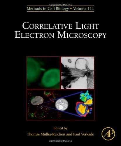 Correlative Light And Electron Microscopy, Volume 111 [Methods In Cell Biology] [Academic Press,2012] [Hardcover]