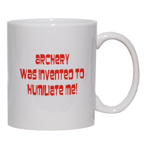 Archery was invented to humiliate me Mug for Coffee / Hot Beverage (choice of sizes and colors)