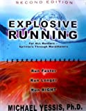 Explosive Running: For All Runners, Sprinters Through Marathoners