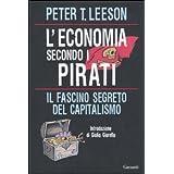 L'economia secondo i pirati. Il fascino segreto del capitalismodi Peter T. Leeson