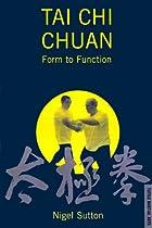 Tai Chi Chuan: Form to Function (Vol 1)