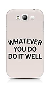 AMEZ whatever you do do it welly Back Cover For Samsung Grand Neo Plus