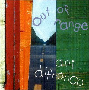Ani Difranco - Out of Range - Lyrics2You