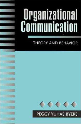 Organizational Communication: Theory and Behavior