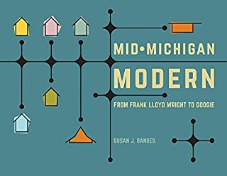 Book Cover: Mid-Michigan Modern: From Frank Lloyd Wright to Googie