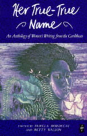 Her True, True Name: Women's Writing from the Caribbean (Caribbean Writers)