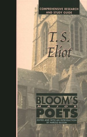 T.S. Eliot: Comprehensive Research and Study Guide (Bloom's Major Poets)