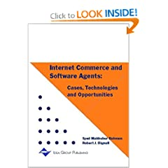 Internet Commerce and Software Agents: Cases, Technologies and Opportunities