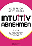img - for Intuitiv abnehmen: Zur ck zu nat rlichem Essverhalten (German Edition) book / textbook / text book