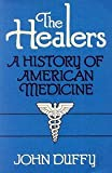 The Healers: A History of American Medicine (0252007433) by Duffy, John
