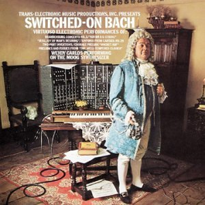 Switched-On Bach by Johann Sebastian Bach and Wendy Carlos