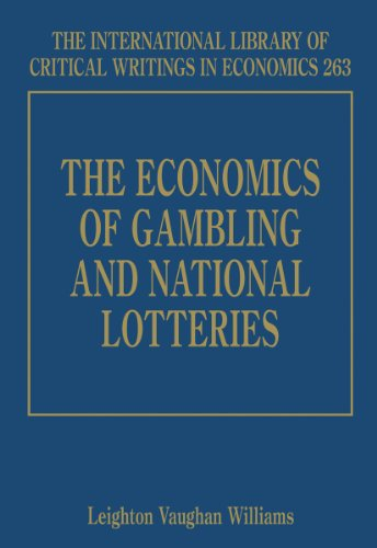 The Economics of Gambling and National Lotteries (International Library of Critical Writings in Economics series)