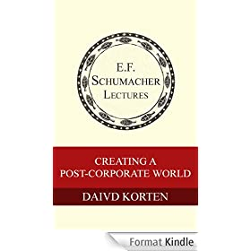Creating a Post-Corporate World (Annual E. F. Schumacher Lectures Book 20) (English Edition)