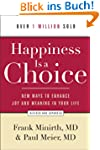 Happiness Is a Choice: New Ways to En...