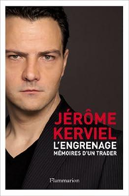 L'engrenage : mémoires d'un trader de Jérôme Kerviel