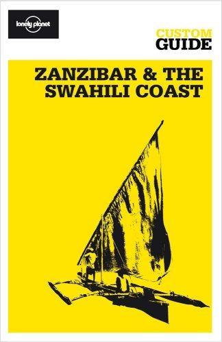 Zanzibar & the Swahili Coast (Lonely Planet CUSTOM Guide)