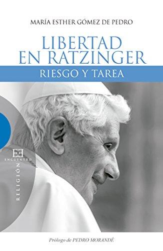 libertad-en-raztinger-riesgo-y-tarea-ensayos-n-518-spanish-edition