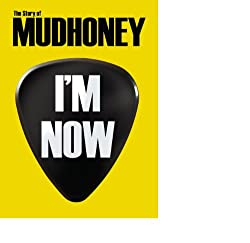 Mudhoney - I'm Now: The Story of Mudhoney [DVD]