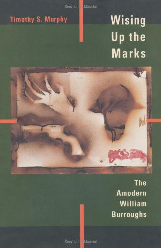 Wising Up The Marks: The Amodern William Burroughs front-978762