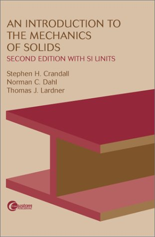An Introduction to the Mechanics of Solids:  Second...