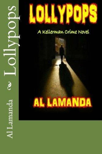 Lollypops (A Kellerman Mystery) (Volume 2) by Al Lamanda (2013-01-09)