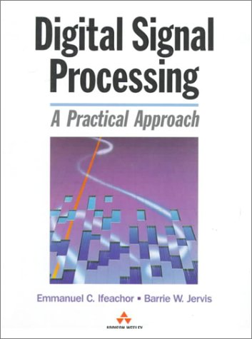 Digital Signal Processing: A Practical Approach (Electronic Systems Engineering)