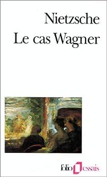 Le cas Wagner par Nietzsche