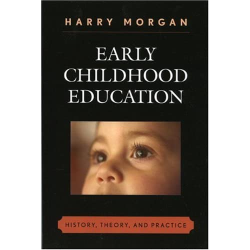 Early-Childhood-Education-History-Theory-And-Practice-Morgan-Harry
