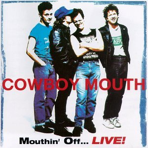 Cowboy Mouth-Mouthin Off LIVE-CD-FLAC-1997-FLACME Download