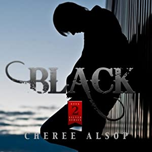Black: The Silver Series, Book 2 | [Cheree Lynn Alsop]