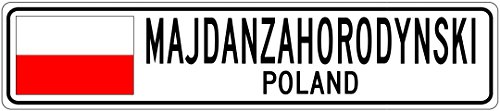 MAJDANZAHORODYNSKI, POLAND - Poland Flag Aluminum City Sign - 6 x 24 Inches