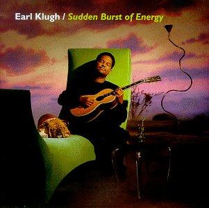 Earl Klugh - Sudden Burst of Energy - Zortam Music