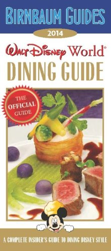 Birnbaum's Walt Disney World Dining Guide 2014 (Birnbaum Guides)