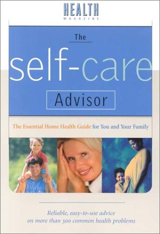 Image for Self-Care Advisor : The Essential Home Health Guide for You and Your Family
