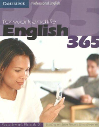 English 365. Student's book. Per le Scuole superiori: English365 2 Student's Book (Cambridge Professional English)