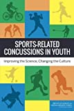img - for Sports-Related Concussions in Youth: Improving the Science, Changing the Culture by Committee on Sports-Related Concussions in Youth (2014-02-04) book / textbook / text book