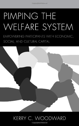 Pimping the Welfare System: Empowering Participants with Economic, Social, and Cultural Capital